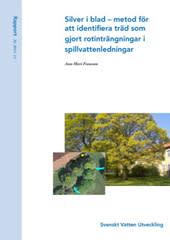 SVU-rapport 2011-11: Silver i blad – metod för att identifiera träd som gjort rotinträngningar i spillvattenledningar