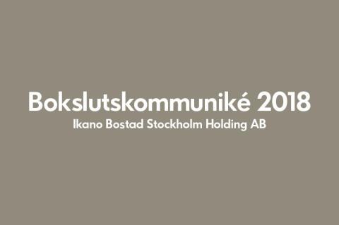 Ikano Bostad Stockholm Holding AB (publ)  Delårsrapport 1 januari-31 december 2018