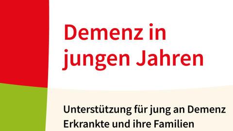 Demenz in jungen Jahren - Unterstützung für jung an Demenz Erkrankte und ihre Familien