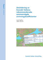 SVU-rapport 2013-05: Utvärdering av Svenskt Vattens rekommenderade sammanvägda avrinningskoefficienter (Rörnät & klimat)