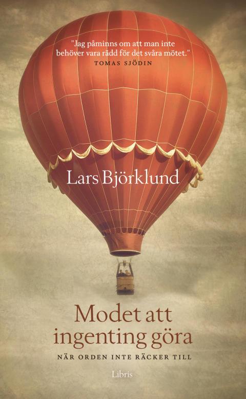 Omslagsbild: Modet att ingenting göra, Lars Björklund (augusti 2016)