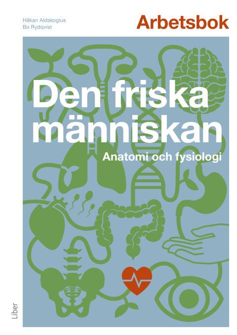 Den friska människan - Anatomi och fysiologi, arbetsbok