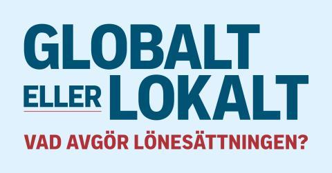 Lunchseminarium 21 oktober: Globalt eller lokalt - vad avgör lönesättningen?