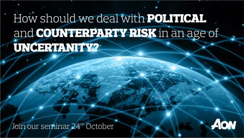 Seminar | How should we deal with Political & Counterparty Risk in an Age of Uncertainty?