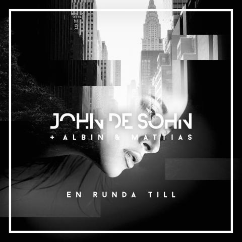 """John de Sohn släpper nytt tillsammans med Albin & Mattias: """" En Runda Till""""."""