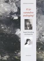 Vi är varandras undergång! August Strindberg och Frida Uhl