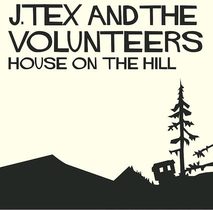 J. Tex & the Volunteers - House on the Hill