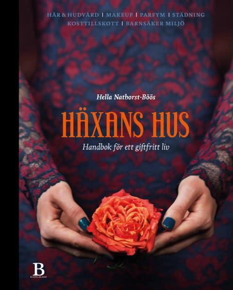Häxans hus : handbok för ett giftfritt liv av Hella Nathorst-Böös
