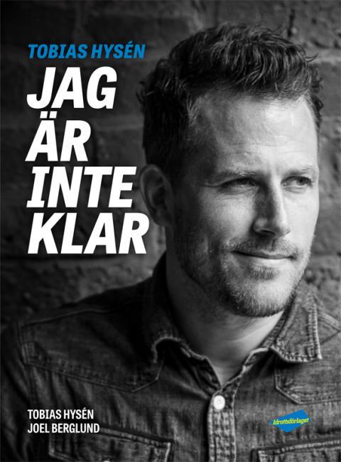Tobias Hysén - Jag är inte klar. Tobbe släpper sin bok under Bokmässan i Göteborg.