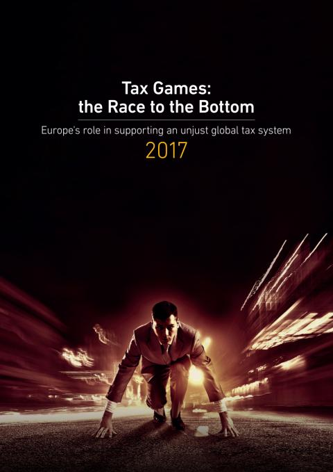 Tax Games: the Race to the Bottom, Europe's role in supporting an unjust global tax system 2017