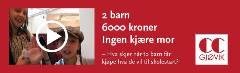 CC Gjøvik - 2 barn, 6000 kroner, ingen kjære mor