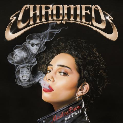 "Chromeo släpper nytt album 15 juni – Singeln ""Must've Been"" feat. DRAM ute nu"