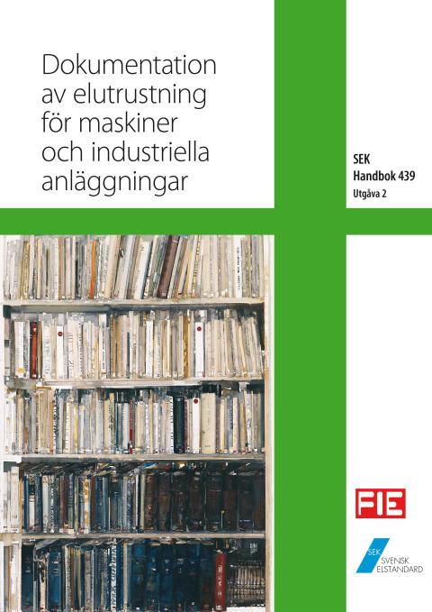 SEK Handbok 439 - Dokumentation av elutrustning för maskiner och industriella anläggningar