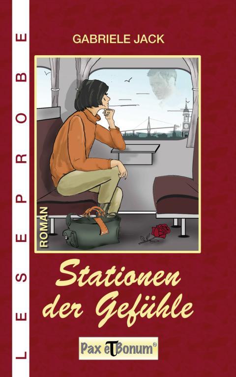 """Pax et Bonum Verlag Berlin Leseprobe Buch: Liebesroman """"Stationen der Gefühle"""""""