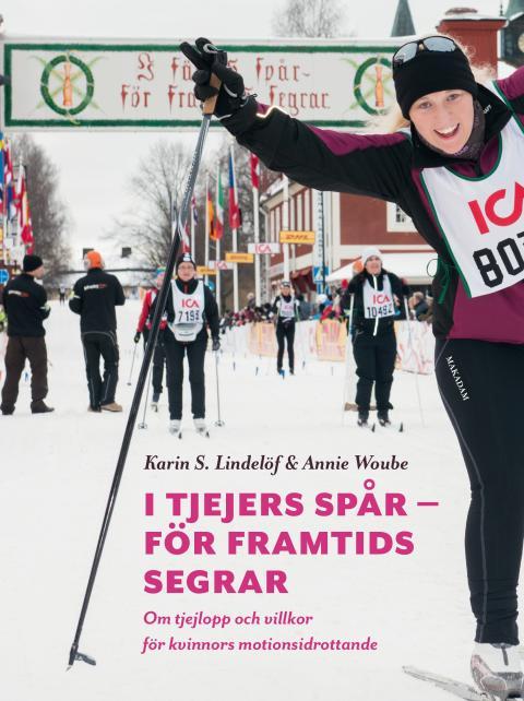 Bokomslag: I tjejers spår – för framtids segrar: Om tjejlopp och villkor för kvinnors motionsidrottande