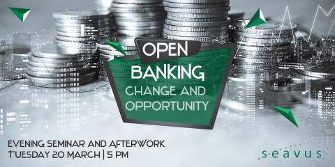 Evening seminar and AfterWork: Open Banking, Change and opportunity