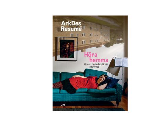 ArkDes Resumé: Höra hemma