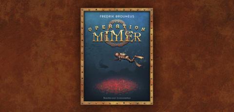 Operation Mimer – äventyrsthriller som går på djupet