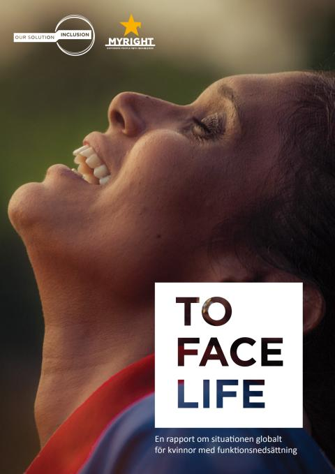To Face Life                - en rapport om situationen globalt för kvinnor med funktionsnedsättning
