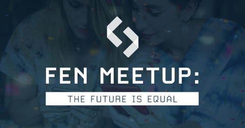 FEN Meetup - The future is equal