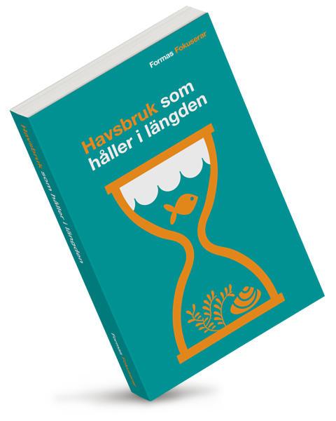 PÅMINNELSE  Pressträff: Havsbruk som håller i längden - Ny pocketbok i serien Formas Fokuserar