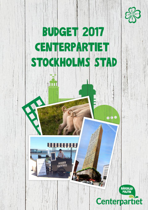 Centerpartiets budgetförslag 2017 - Stockholm - den öppna jobbskaparstaden