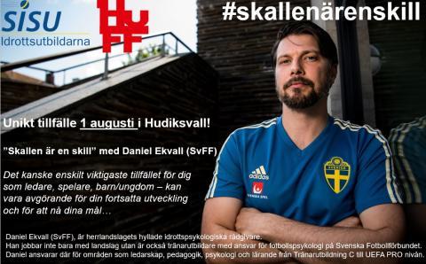 """Unikt tillfälle 1 augusti i Hudiksvall - """"Skallen är en skill"""" med landslagets idrottspsykologiska rådgivare, Daniel Ekvall"""