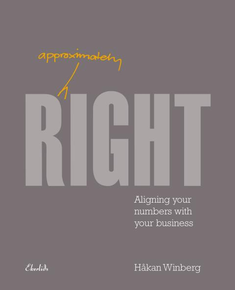 Ny bok:  Approximately Right - aligning your numbers with your business av Håkan Winberg