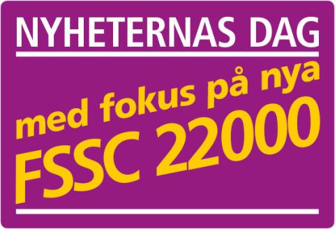 Nyheternas dag - fokus på nya FSSC 22000, Göteborg 21 april 2017