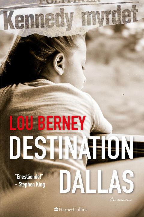 Nyhed på vej fra HarperCollins: DESTINATION DALLAS af Lou Berney