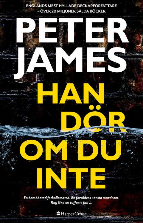 Peter James - Han dör om du inte