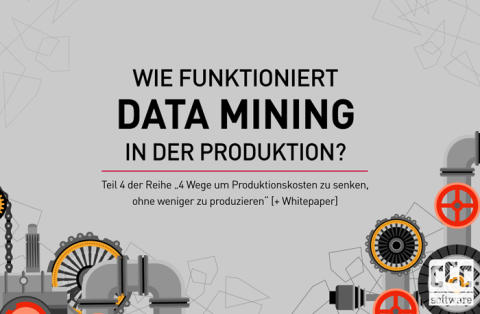 Wie funktioniert Data Mining in der Produktion?