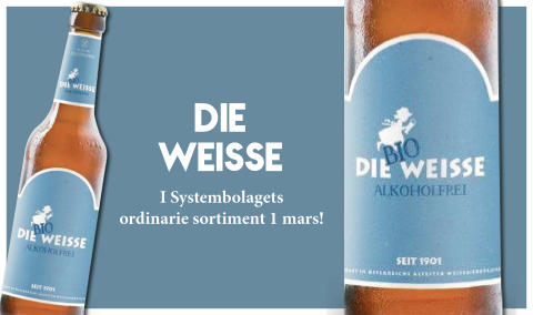 Die Weisse i Systembolagets ordinarie sortiment 1 mars! Alkohol- och glutenfri, ekologisk Veteöl.