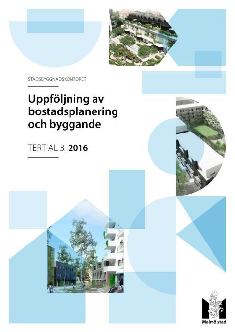 Tertialrapport 3 2016 - Uppföljning av bostadsplanering och byggande