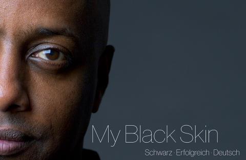 My Black Skin. Schwarz. Erfolgreich. Deutsch.