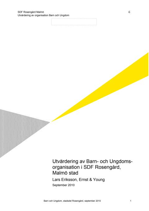 Utvärdering av barn och ungdomsorganisationen i SDF Rosengård, Malmö stad