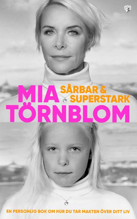 """Mia Törnblom: """"Jag känner mig sårbar och superstark"""""""