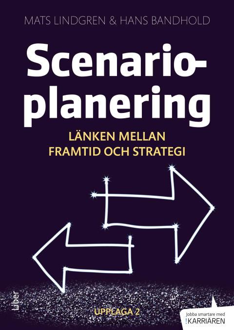 Scenarioplanering: Länken mellan framtid och strategi