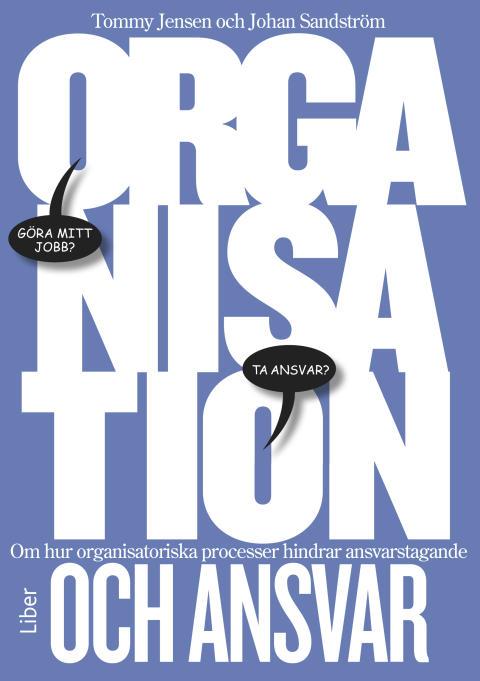 Därför hindrar organisatoriska processer ansvarstagande
