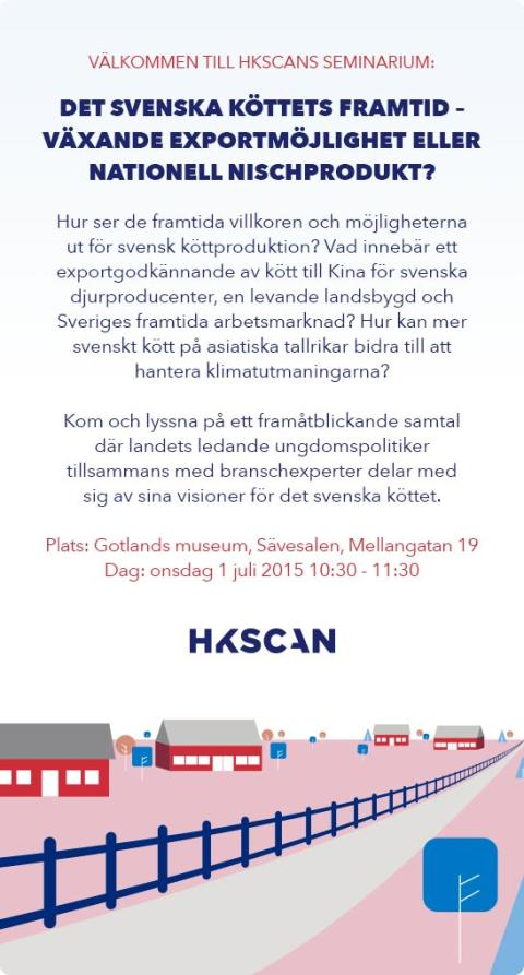 """HKScans Almedalsseminarium """"Det svenska köttets framtid – växande exportprodukt eller nationell nischprodukt?"""""""