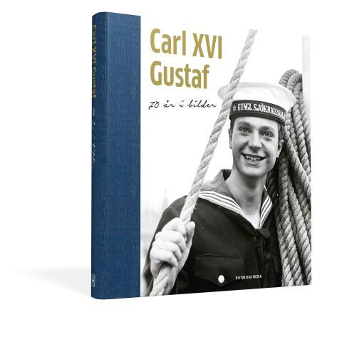 Carl XVI fyller 70 i år! Vi firar med en vacker och fascinerande fotobok.