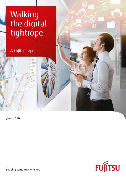 Walking the digital tightrope - A Fujitsu report
