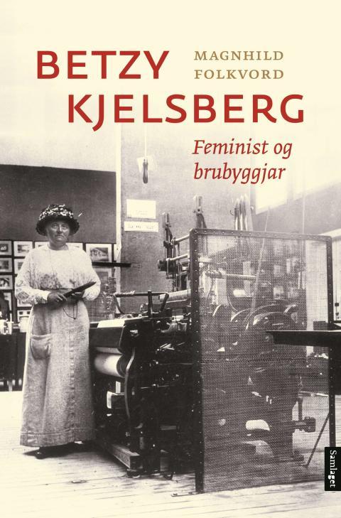 """""""Betzy Kjelsberg - feminist og brubyggjar"""""""