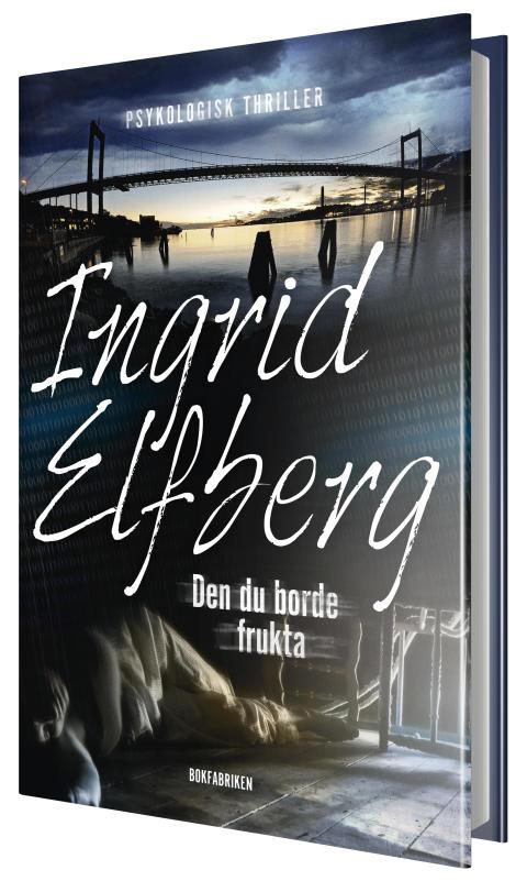 Den du borde frukta av Ingrid Elfberg – En hyperaktuell thriller om nätdejting