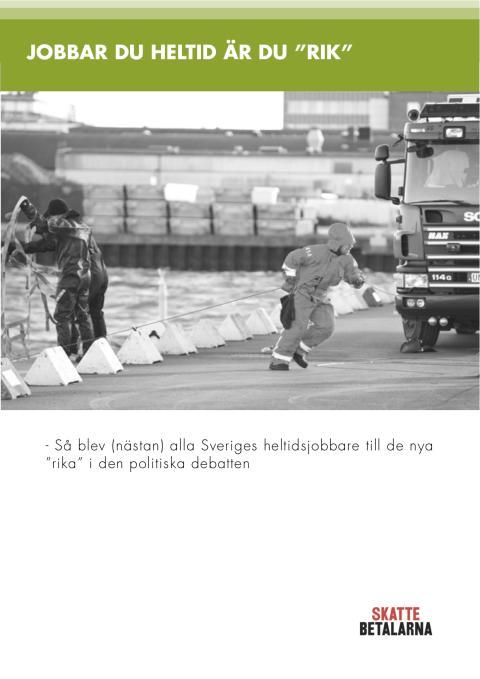 """Skattebetalarnas Förening kartlägger: Nästan alla heltidsarbetande """"rika"""" med de rödgrönas definition"""