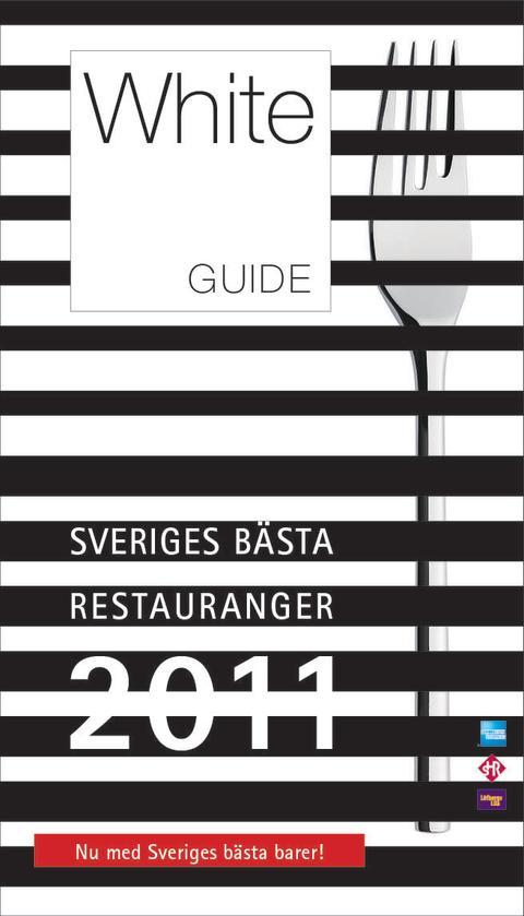 White Guide 2011 presenteras den 7 mars SNART AVSLÖJAS VILKA SOM ÄR SVERIGES BÄSTA KROGAR