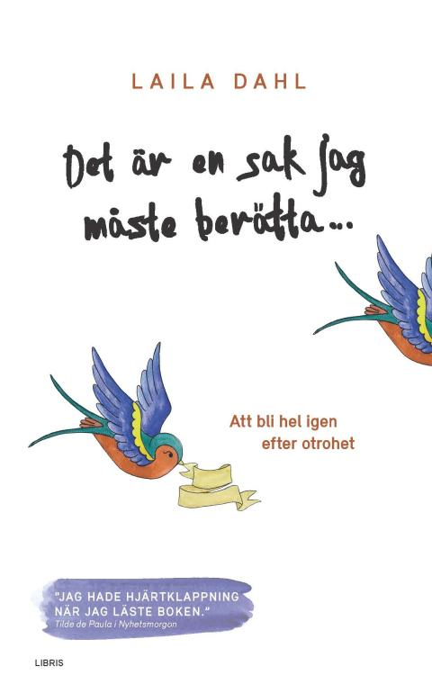 Omslagsbild: Det är en sak jag måste berätta... , Laila Dahl (pocket)