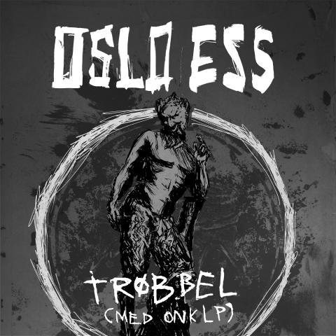 Oslo Ess - Trøbbel (med OnklP)