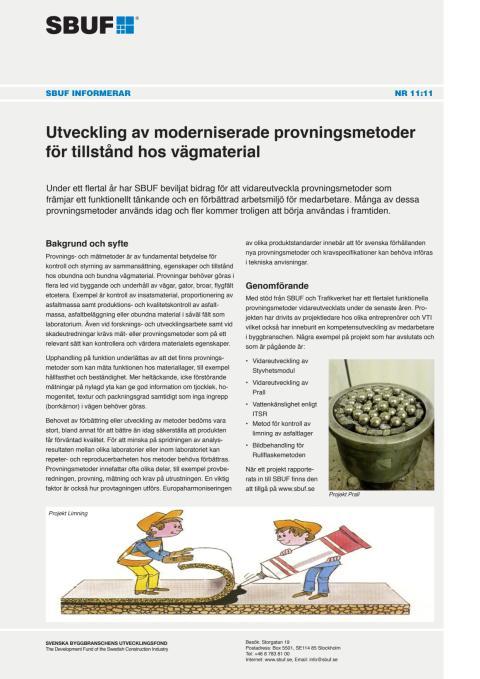 SBUF Informerar, nr. 11-11 Utveckling av moderniserade provningsmetoderför tillstånd hos vägmaterial