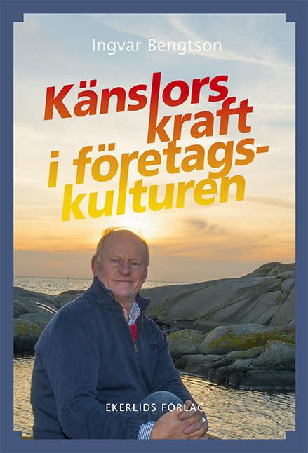 NY bok: Känslors kraft i företagskulturen av Ingvar Bengtson